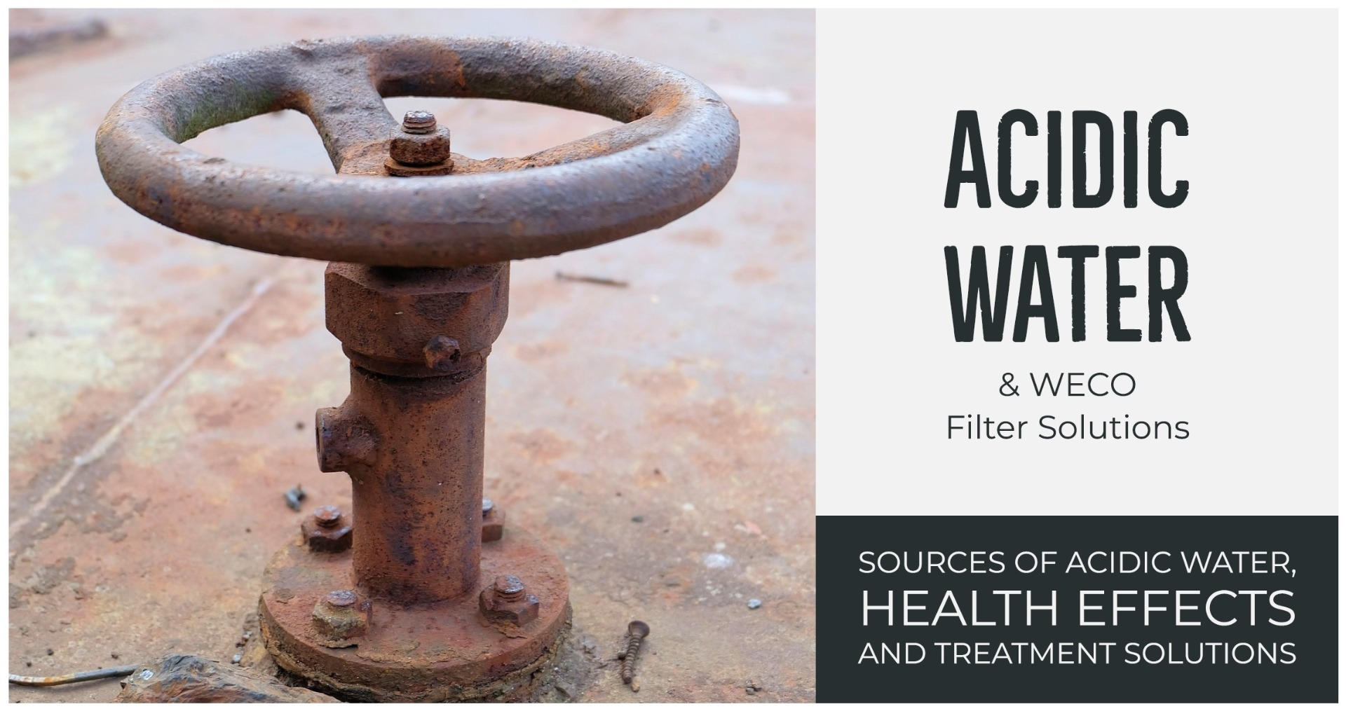 Acidic Water and WECO Solutions
